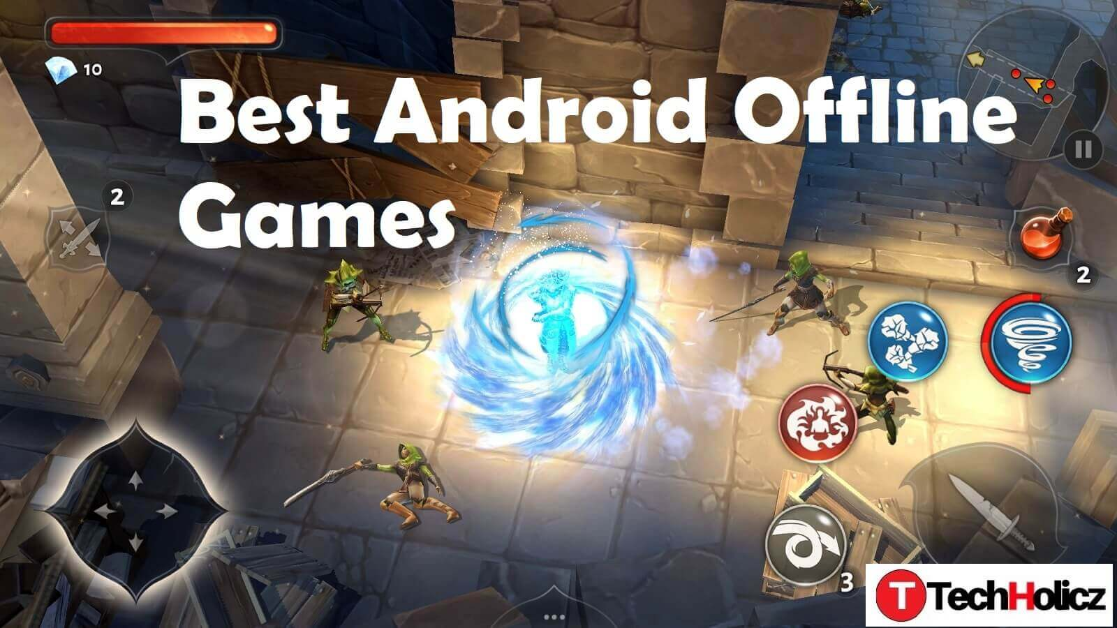 Best 7 Offline Android Games | Techholicz
