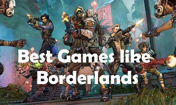 best games like borderlands