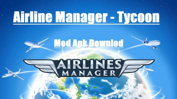airline manager tycoon mod apk 2020