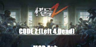 Code Z Left 4 dead Mod Apk