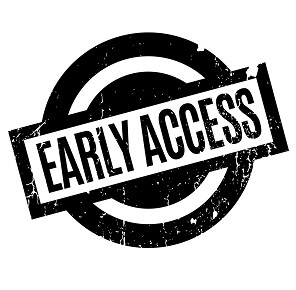 early access